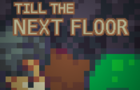 Till The Next Floor
