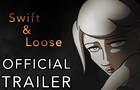 Swift And Loose - Trailer