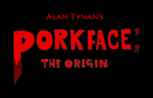 Porkface: The Origin Part 1 - Prologue: The Birth
