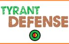 Tyrant Defense