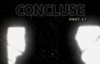 CONCLUSE - Part 12 - A Grotesque Experiment