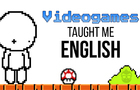 Videogames Taught Me English
