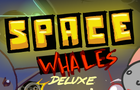 Space Whales Deluxe