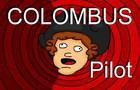 Colombus Series Pilot
