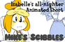 """Isabelle's All-Nighter"" Short FAN Animation (LOOP)"
