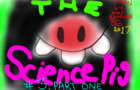 The Science Pig #3 Part one