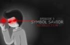 Original Series: Recollection - Symbol Savior Episode 3