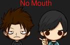 No Mouth