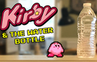 Kirby and the Water Bottle
