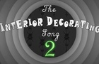 The Interior Decorating Song 2