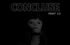 CONCLUSE - Part 13 - Parasitic Reflection