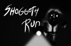 Shoggoth Run