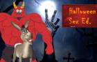 Halloween Sex Ed.
