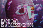 each.day.is.a.blessing E01