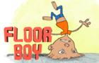 Floor Boy