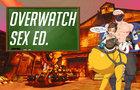 Overwatch Sex Ed.