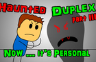 Haunted Duplex - Part 3