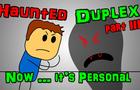 Haunted Duplex - Part 3