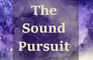 The Sound Pursuit