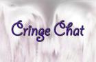 Cringe Chat