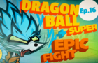 """Luny versus Milky"" (DRAGON BALL SUPER + EPIC FIGHT), L&M Ep#16"