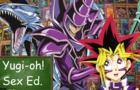 Yugi-oh! Sex Ed.