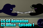 CS Animation: CS Office | Episode 1