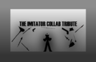 The Imitator Collab Tribute