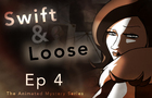 Swift & Loose: Ep 4
