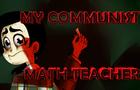 My COMMUNIST Math Teacher