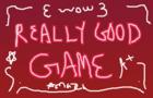 really good game(tm) Ver 2