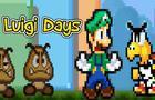 Luigi Days