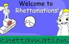 Rhettamations Intro!