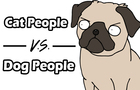 Cat People V.S. Dog People - CrapToon