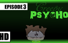 "Another Random Day Episode 3: ""Creepy Psycho"""