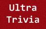 Ultra Trivia