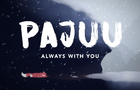 Pajuu - Always With You