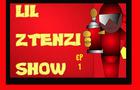 LIL ZTENZI SHOW EP01