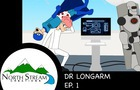 One Fateful Day: Dr Longarm Ep. 1
