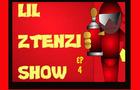 LIL ZTENZI SHOW EP04