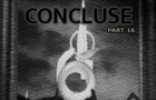 CONCLUSE - Part 16 - Lords and Ladies