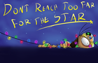 Don't Reach Too Far For the Star