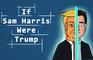 If Sam Harris Were Trump Animated