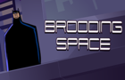 SUPER SHORTS : Brooding Space