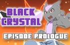 """Black Crystal - Episode Prologue: """"Lighting the Spark"""""""