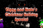 Ziggy and MoJo's Christmas Holiday Special Part 1