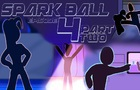 Spark Ball Episode 4 (Part 2)