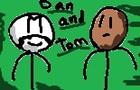 Tom and Dan episode 1
