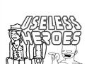 Useless Heroes