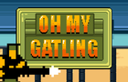 OH MY GATLING!